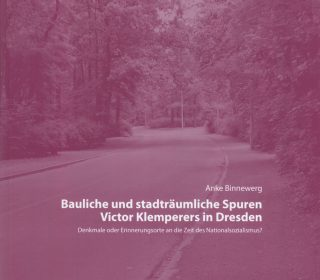 """2010 publizierte Masterarbeit """"Bauliche und stadträumliche Spuren Victor Klemperers in Dresden""""."""